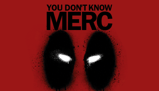 You Don't Know Merc: A History Of Deadpool
