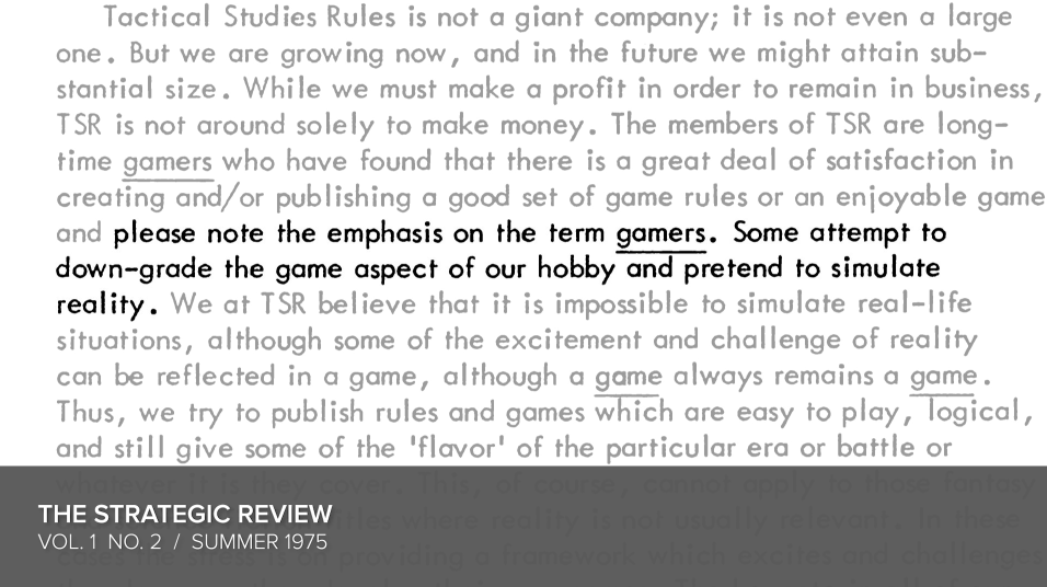 Please note the emphasis on the term 'gamers.' Some attempt to down-grade the game aspect of our hobby, and pretend to simulate reality.
