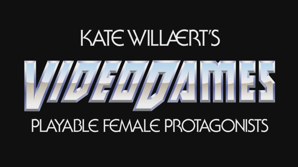 Logo says: Kate Willaert's Video Dames: Playable Female Protagonists